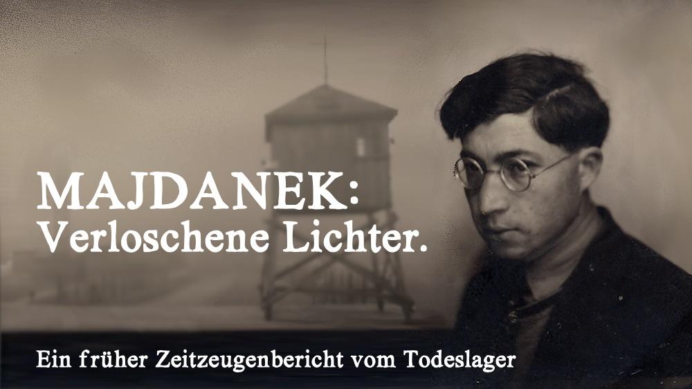 Majdanek: Verloschene Lichter. Ein Zeitzeugenbericht vom Todeslager.